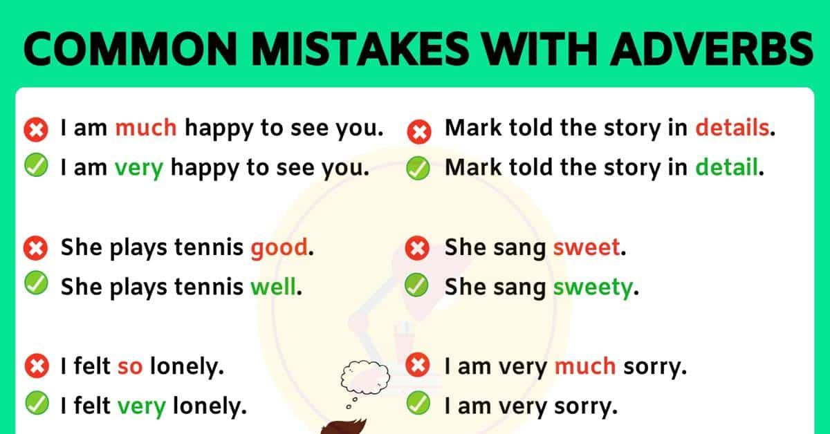 List of Common Mistakes in the Use of Adverbs We Should Avoid! 1