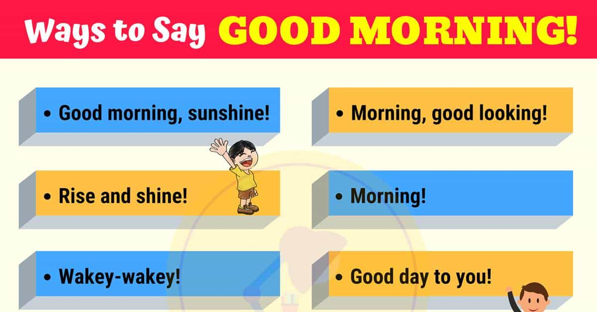 List of 10 Creative Ways to Say GOOD MORNING!! 1