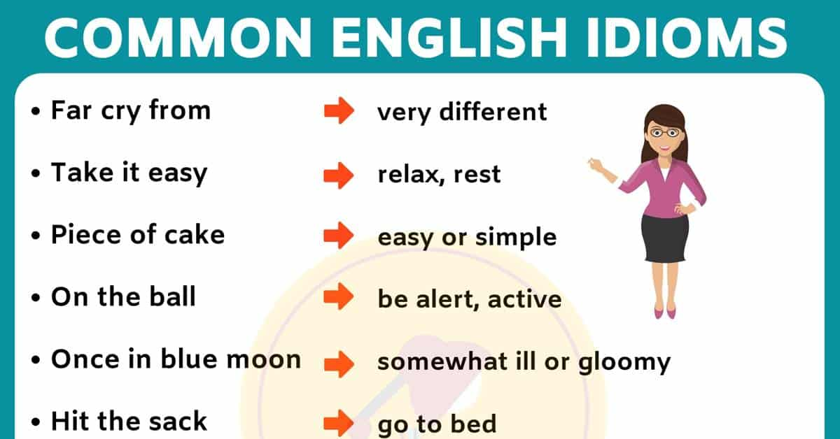 List of 35+ Interesting English Idioms Examples & Their Meanings 2