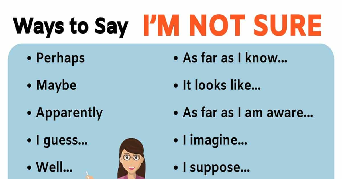 16 Alternative Ways to Say I'M NOT SURE 3
